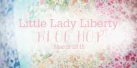 Little Lady Liberty Blog Hop
