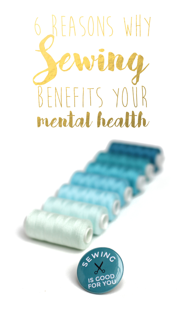 Mental Health Benefits of Sewing by thisblogisnotforyou.com